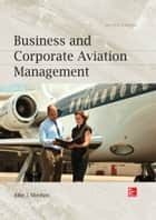 Business and Corporate Aviation Management, Second Edition ebook by John Sheehan