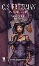 Wings of Wrath - Book Two of the Magister Trilogy ebook by C.S. Friedman