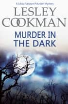 Murder in the Dark ebook by Lesley Cookman