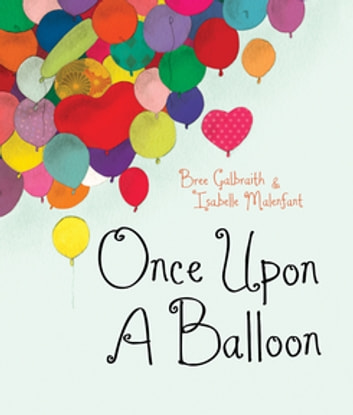 Once Upon a Balloon ebook by Bree Galbraith