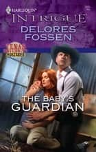 The Baby's Guardian ebook by Delores Fossen