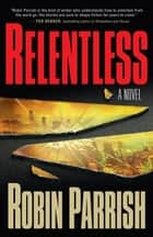 Relentless ebook by Robin Parrish