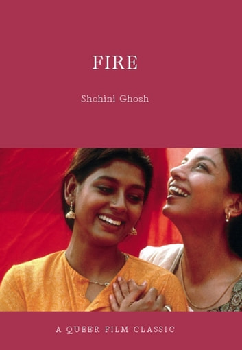Fire - A Queer Film Classic ebook by Shohini Ghosh