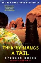Thereby Hangs a Tail - A Chet and Bernie Mystery ebook by Spencer Quinn