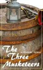 The Three Musketeers (Alexandre Dumas) (Literary Thoughts Edition) eBook by Alexandre Dumas, Jacson Keating