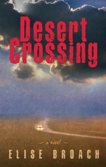 Desert Crossing - A Novel ebook by Elise Broach