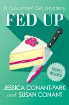 Fed Up ebook by Susan Conant, Jessica Conant-Park