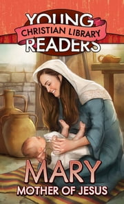 Mary, Mother of Jesus ebook by Ellyn Sanna