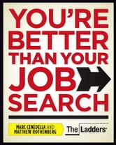 You're Better Than Your Job Search ebook by Marc Cenedella,Matthew Rothenberg