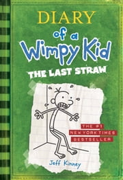 Diary of a Wimpy Kid: The Last Straw ebook by Jeff Kinney