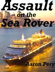 Assault on the Sea Rover ebook by Aaron Pery