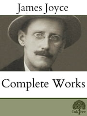 The Complete works of James Joyce ebook by James Joyce