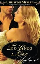 To Undo A Lady (Mills & Boon Historical Undone) ebook by Christine Merrill
