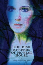The Dish Keepers of Honest House ebook by Hélène Andorre Hinson Staley