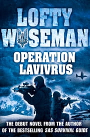 Operation Lavivrus ebook by John 'Lofty'Wiseman