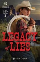 Legacy of Lies ebook by Jillian David