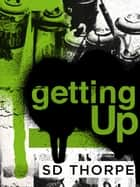 getting Up ebook by Sd Thorpe