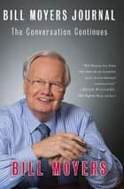Bill Moyers Journal - The Conversation Continues eBook by Bill Moyers