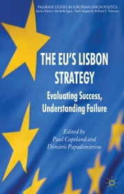 The EU's Lisbon Strategy - Evaluating Success, Understanding Failure ebook by P. Copeland
