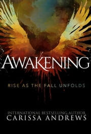 Awakening - Rise as the Fall Unfolds ebook by Carissa Andrews, Suzanne Johnson