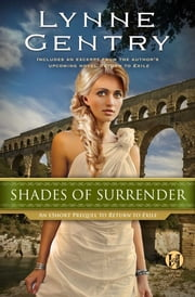 Shades of Surrender - An eShort Prequel to Return to Exile ebook by Lynne Gentry