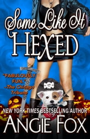 Some Like It Hexed ebook by Angie Fox