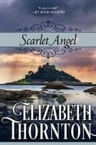 Scarlet Angel ebook by Elizabeth Thornton