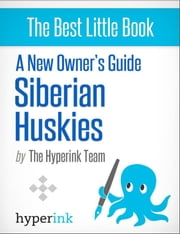 A New Owner's Guide to Siberian Huskies ebook by Linda  Forshaw