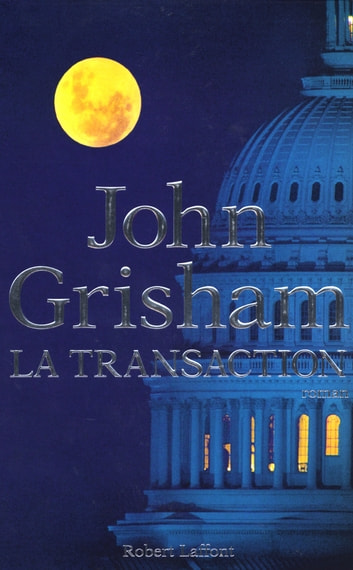 La Transaction ebook by John GRISHAM