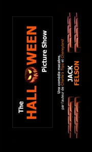 The Halloween Picture Show ebook by Jack Felson
