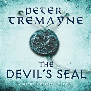 The Devil's Seal (Sister Fidelma Mysteries Book 25) - A riveting historical mystery set in 7th century Ireland audiobook by Peter Tremayne