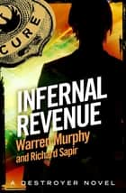 Infernal Revenue - Number 96 in Series ebook by Richard Sapir, Warren Murphy