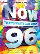 Now That's What I Call Music 96 ebook by Wise Publications