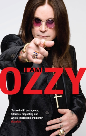 I Am Ozzy ebook by Ozzy Osbourne