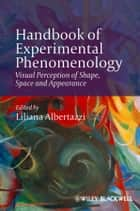 Handbook of Experimental Phenomenology ebook by Liliana Albertazzi