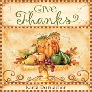 Give Thanks ebook by Karla Dornacher