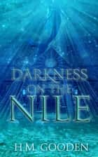 Darkness on the Nile eBook by H. M. Gooden