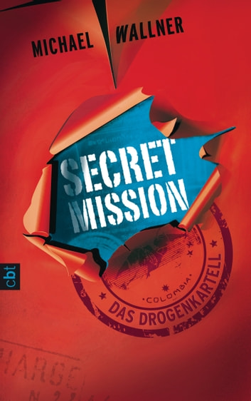 Secret Mission - Das Drogenkartell - Band 2 ebook by Michael Wallner