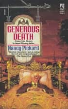 Generous Death ebook by Pickard