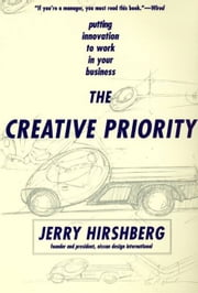 The Creative Priority ebook by Jerry Hirshberg