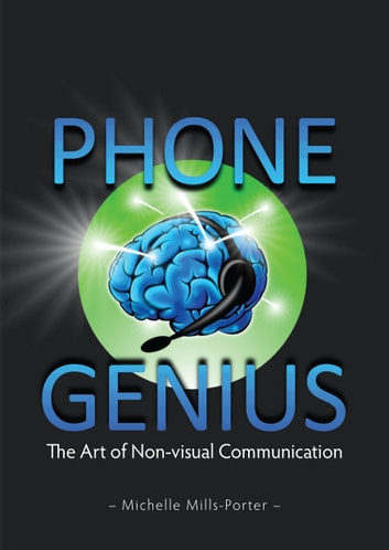 Phone Genius - The Art of Non-visual Communication ebook by Michelle Mills-Porter