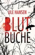 Blutbuche - Thriller ebook by Ule Hansen