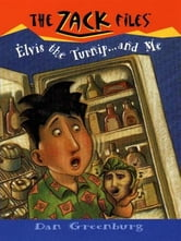 Zack Files 14: Elvis, the Turnip, and Me ebook by Dan Greenburg