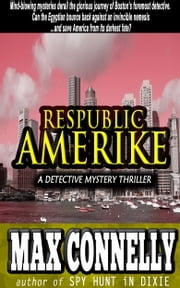 Respublic Amerike: A Detective Mystery Thriller ebook by Max Connelly