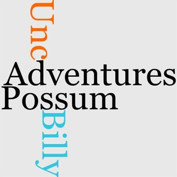 The Adventures Of Unc' Billy Possum ebook by Thornton W. Burgess