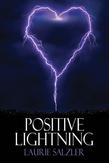 Positive Lightning ebook by Laurie Salzler