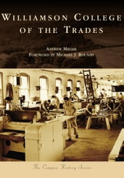 Williamson College of the Trades ebook by Andrew Miller,Michael J. Rounds