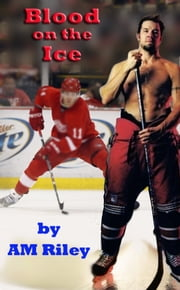 Blood on the Ice ebook by AM Riley