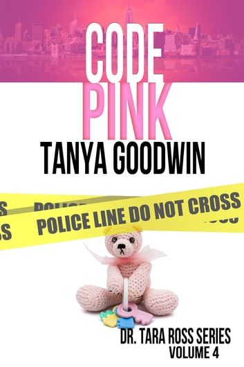 Code Pink-Dr. Tara Ross Series Volume 4 ebook by Tanya Goodwin