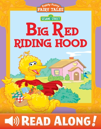 Fairly Furry Fairy Tales: Big Red Riding Hood (Sesame Street Series) ebook by Jodie Shepherd